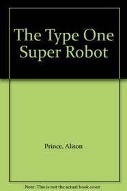 The Type One Super Robot