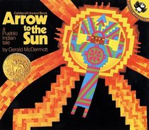 Arrow to the Sun: A Pueblo Indian Tale (Picture Puffin)