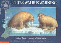 Little Walrus Warning (Smithsonian Oceanic Collection)