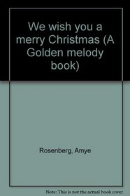 We wish you a merry Christmas (A Golden melody book)