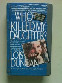 Who Killed My Daughter?: The True Storyof a Mother's Search for Her Daughter's
