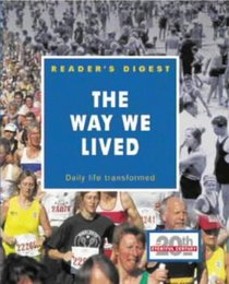 The Way We Lived: Daily Life Transformed (Eventful Century)
