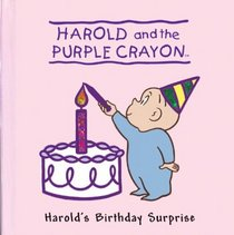 Harold's Birthday Surprise: Harold and the Purple Crayon (Harold & the Purple Crayon)