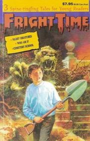 Night Creatures; Who Am I?; Cemetery School (Fright Time: 3 Spine-tingling Tales for Young Readers)