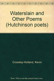 Waterslain and other poems (Hutchinson poets)