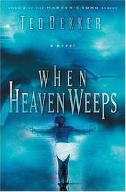 When Heaven Weeps (Martyr's Song, Bk 2)