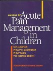 Manual of Acute Pain Management in Children