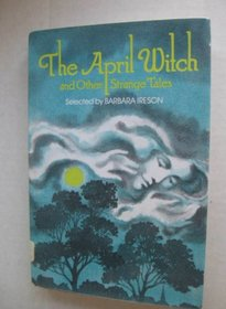 The April Witch and Other Strange Tales