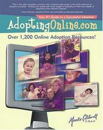 AdoptingOnline.com: Your # 1 Guide to a Successful Adoption Safe & Proven Methods That Have Brought Thousands of Families Together