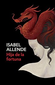 Hija de la fortuna: Daughter of Fortune - Spanish-language Edition (Spanish Edition)