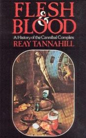 FLESH AND BLOOD: HISTORY OF THE CANNIBAL COMPLEX (ABACUS BOOKS)