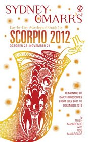 Sydney Omarr's Day-by-Day Astrological Guide for the Year 2012: Scorpio (Sydney Omarr's Day By Day Astrological Guide for Scorpio)