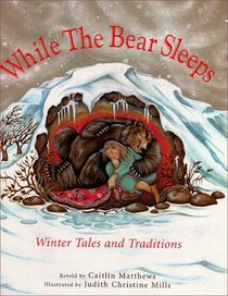 While the Bear Sleeps: Winter Tales and Traditions