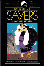 Have His Carcase (A Lord Peter Wimsey Mystery With Harriet Vane)