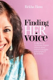 Finding Her Voice: A collection of Des Moines Register columns about women's struggles and triumphs in the Midwest