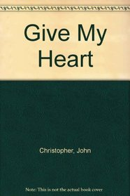 Give My Heart