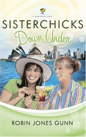 Sisterchicks Down Under (Sisterchicks, Bk 4)