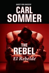 The Rebel / El Rebelde with Read-Along CD (Quest for Success Bilingual Series)
