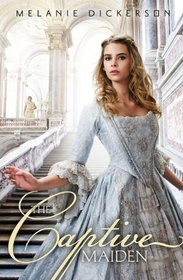 The Captive Maiden (Fairy Tales, Bk 4)