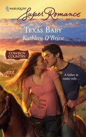 Texas Baby (Cowboy Country) (Harlequin Superromance, No 1441)