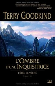 L'ombre D'une Inquisitrice (Confessor) (Sword of Truth, Bk 11) (French Edition)