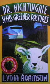 Dr. Nightingale Seeks Greener Pastures (Deirdre Quinn Nightingale, Bk 11) (Large Print)