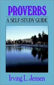 Proverbs: A Self Study Guide (Bible Self-Study Guides Series)