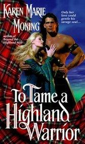 To Tame a Highland Warrior (Highlander, Bk 2)