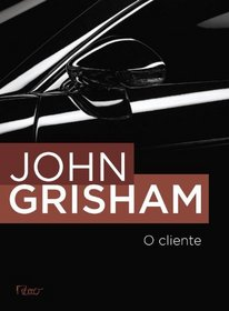 O Cliente (The Client) (Portugese Edition)