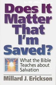 Does It Matter That I'm Saved?: What the Bible Teaches About Salvation