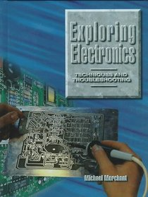 Exploring Electronics: Techniques and Troubleshooting