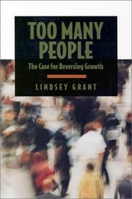 Too Many People : The Case for Reversing Growth
