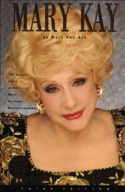 Mary Kay: The Story of America's Most Dynamic Businesswoman