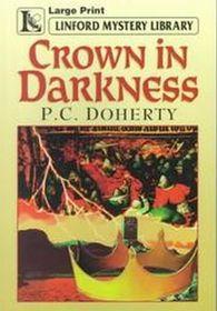 Crown in Darkness  (Hugh Corbett, Bk 2) (Large Print)