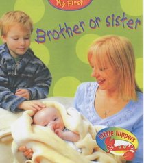 Brother or Sister (Little Nippers: My First...)