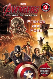 Marvel's Avengers: Age of Ultron: Friends and Foes (Passport to Reading, Level 2: Marvel's the Avengers: Age of Ultron)