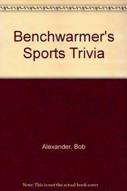 Benchwarmer's Sports Trivia
