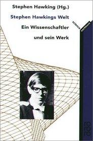 Stephen Hawkings Welt. Ein Wissenschaftler und sein Werk.
