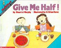 Give Me Half! (MathStart Level 2)