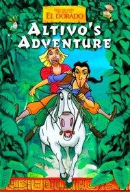 Altivo's Adventure (Gold and Glory: the Road to El Dorado)
