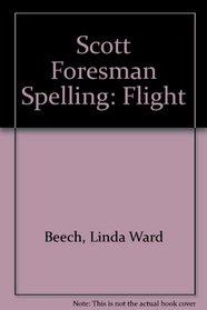 Scott Foresman Spelling: Flight