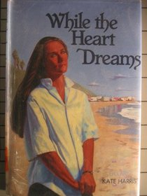 While the Heart Dreams