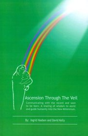 Ascension Through The Veil: Communicating with the recent and soon to be born