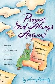 Prayers God Always Answers: How His Faithfulness Surprises, Delights & Amazes