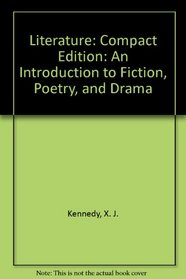 Literature : An Introduction to Fiction, Poetry, and Drama / Compact Revised Edition