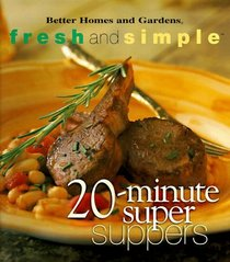 20-Minute Super Suppers (Fresh and  Simple)