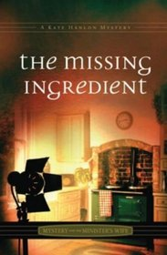 The Missing Ingredient (Mystery and the Minister's Wife, Bk 10)