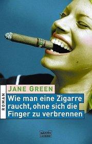 Wie man eine Zigarre raucht, ohne sich die Finger zu verbrennen.