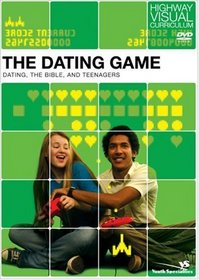 The Dating Game: Dating, the Bible, and Teenagers (Highway Visual Curriculum) (v. 6)