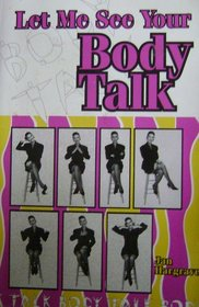 Let Me See Your Body Talk